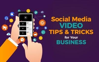 Social Media Video Tips & Tricks for Your Business