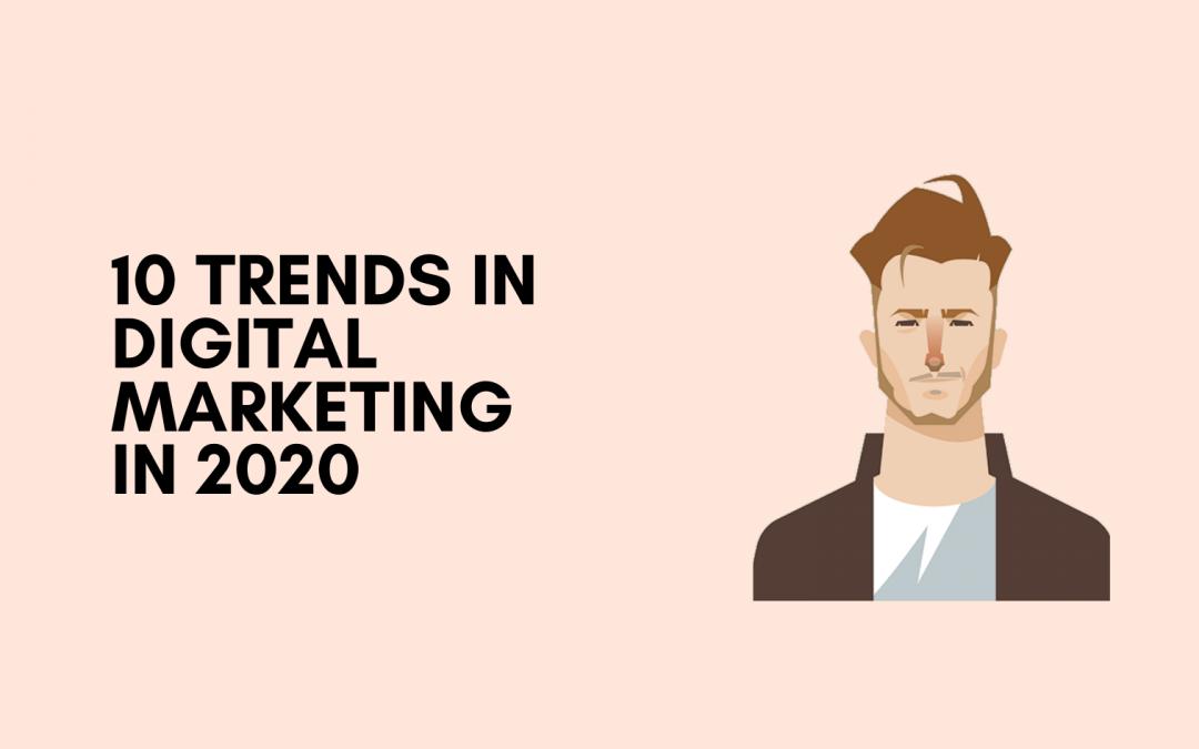 digital marketing, trends in digital marketing 2020